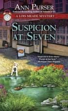 Suspicion at Seven ebook by Ann Purser