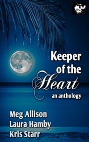 Keeper of the Heart an Anthology ebook by B C