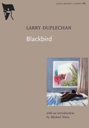 Blackbird ebook by Larry Duplechan,Michael Nava