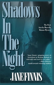 Shadows in the Night - An Aurelia Marcella Mystery ebook by Jane Finnis