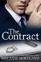 The Contract ebook by Melanie Moreland