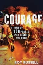 Courage ebook by Roy Russell
