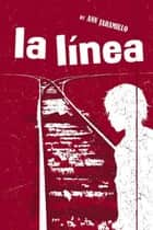 La Linea - A Novel ebook by Ann Jaramillo