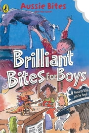 Brilliant Bites for Boys ebook by Danny Katz,Jane Godwin,Patricia Wrightson,Jen Storer