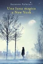 Una luna magica a New York ebook by Suzanne Palmieri