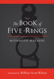 The Book of Five Rings ebook by William Scott Wilson,Miyamoto Musashi,Shiro Tsujimura