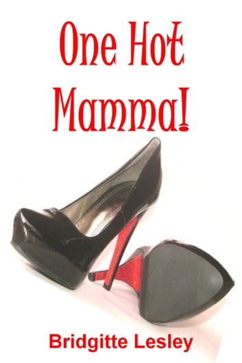 One Hot Mamma! ebook by Bridgitte Lesley