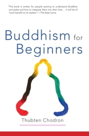 Buddhism for Beginners ebook by Thubten Chodron