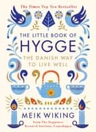 The Little Book of Hygge - The Danish Way to Live Well ebook by