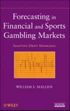 Forecasting in Financial and Sports Gambling Markets - Adaptive Drift Modeling ebook by William S. Mallios