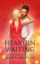 Heart in Waiting - Heart's Intent, #5 ebook by Dawn Brower