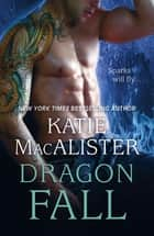 Dragon Fall (Dragon Fall Book One) ebook by Katie MacAlister