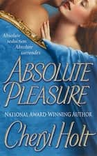 Absolute Pleasure ebook by Cheryl Holt