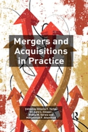 Mergers and Acquisitions in Practice ebook by Shlomo Y. Tarba, Sir Cary L. Cooper, Riikka M. Sarala,...