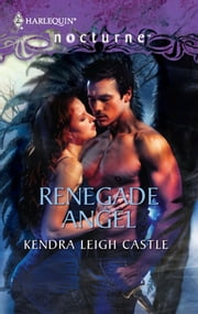 Renegade Angel ebook by Kendra Leigh Castle