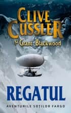 Regatul ebook by Cussler Clive,Blackwood Grant