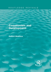 Communism and Development (Routledge Revivals) ebook by Robert Bideleux