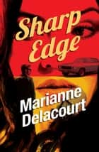 Sharp Edge ebook by Marianne Delacourt
