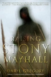 Raising Stony Mayhall ebook by Daryl Gregory
