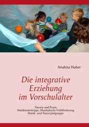 Die integrative Erziehung im Vorschulalter ebook by Kobo.Web.Store.Products.Fields.ContributorFieldViewModel