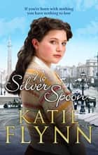 No Silver Spoon ebook by Katie Flynn