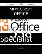 Microsoft Office 358 Success Secrets - 358 Most Asked Questions On Microsoft Office - What You Need To Know ebook by Todd Richardson