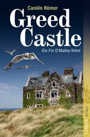 Greed Castle - Ein Fin O'Malley Krimi ebook by Carolin Römer