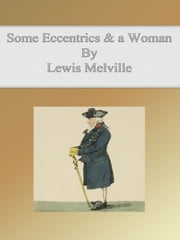 Some Eccentrics & a Woman ebook by Lewis Melville
