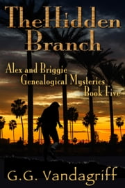 The Hidden Branch - New Edition - Alex & Briggie Mysteries, #5 ebook by G.G. Vandagriff