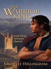 Her Warrior King ebook by Michelle Willingham