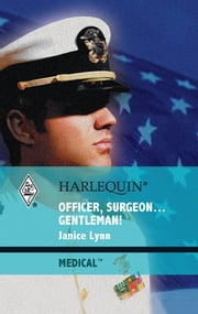 Officer, Surgeon...Gentleman! ebook by Janice Lynn