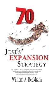 70 - Jesus' Expansion Strategy ebook by Bill Beckham
