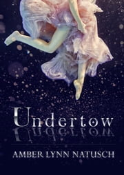 Undertow ebook by Amber Lynn Natusch