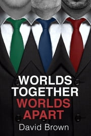 Worlds Together, Worlds Apart ebook by David Brown