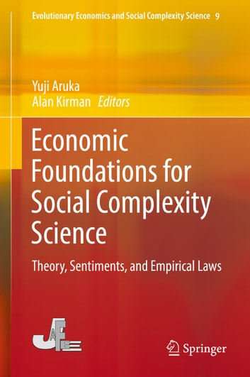 Economic Foundations for Social Complexity Science - Theory, Sentiments, and Empirical Laws ebook by