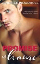 Promise of Home ebook by Jennifer Woodhull