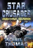 Star Crusader: Knighthawk Squadron ebook by