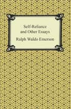 Self-Reliance and Other Essays ebook by Ralph Waldo Emerson
