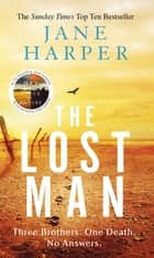 The Lost Man - The most gripping read of summer 2019 eBook by Jane Harper