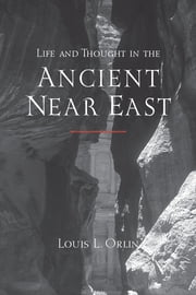 Life and Thought in the Ancient Near East ebook by Louis Lawrence Orlin
