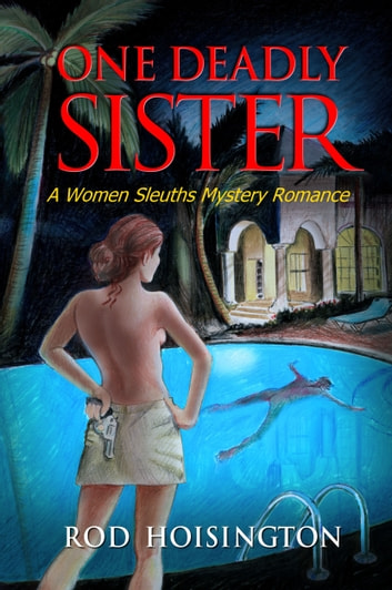 One Deadly Sister A Women Sleuths Mystery Romance (Sandy Reid Mystery Series #1) ebook by Rod Hoisington