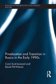 Privatization and Transition in Russia in the Early 1990s ebook by Carol Scott Leonard,David Pitt-Watson