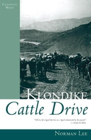 Klondike Cattle Drive ebook by Norman Lee