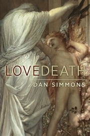 Lovedeath ebook by Dan Simmons