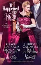 It Happened One Night ebook by Tanya Anne Crosby, Christi Caldwell, Erica Ridley,...