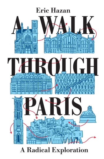 A Walk Through Paris - A Radical Exploration ebook by Eric Hazan