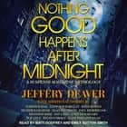 Nothing Good Happens After Midnight - A Suspense Magazine Anthology audiobook by Jeffery Deaver, Joseph Badal, Linwood Barclay,...