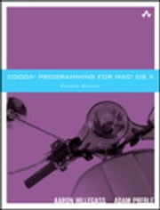 Cocoa Programming for Mac OS X ebook by Aaron Hillegass,Adam Preble