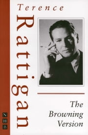 The Browning Version ebook by Terence Rattigan