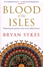 Blood of the Isles ebook by Bryan Sykes